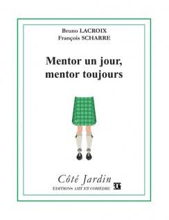 Mentor un jour, mentor toujours