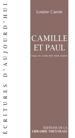 Camille et Paul - Folie, un autre mot pour amour