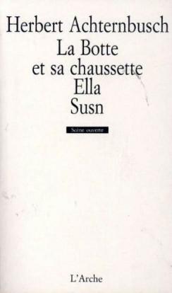 """La botte et sa chaussette (suivi de """"Ella"""" et """"Susn"""")"""