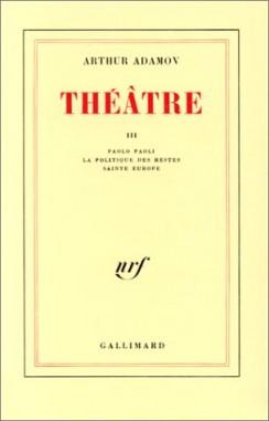 Théâtre 3 Arthur Adamov