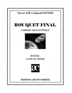 BOUQUET FINAL 21-12-12 : la fin du monde