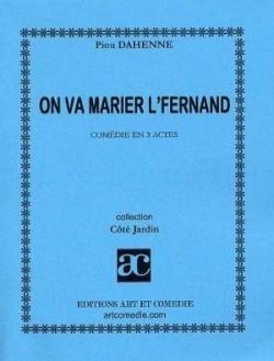 On va marier l'Fernand