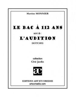 """Le Bac a 112 ans (suivi de """"L'audition"""")"""