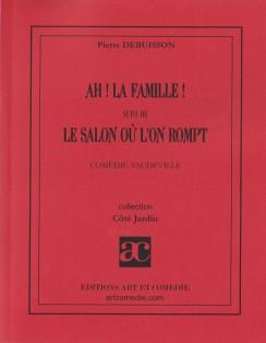 """Ah ! La famille (suivi de """"Le salon..."""")"""
