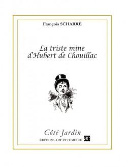La Triste mine d'Hubert de Chouillac