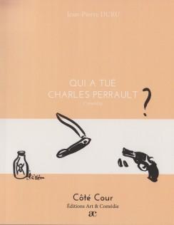 Qui a tué Charles Perrault ? (avec cahier pédagogique)