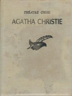 Théâtre choisi: Les dix petits nègres, Témoin à charge, La toile d'Araignée