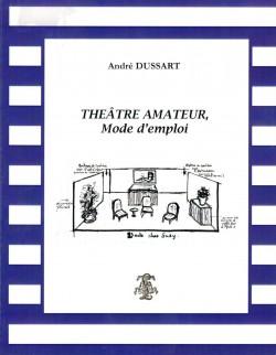 Théâtre amateur, mode d'emploi