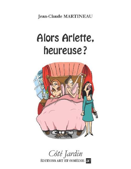 Alors Arlette, heureuse ?