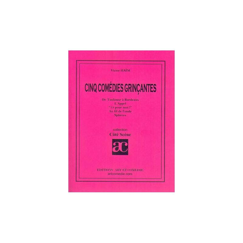 CINQ COMEDIES GRINCANTES - Victor Haïm