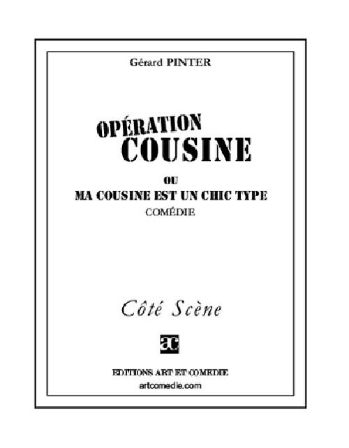 Opération Cousine Ou Ma Cousine Est Un Chic Type De Pinter Gérard