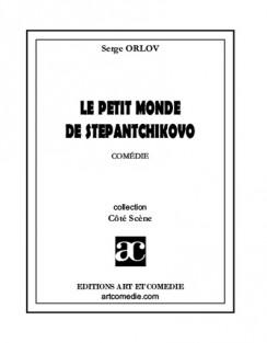 Le Petit monde de Stepantchikovo