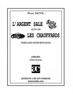 L' Argent sale (suivi de Les Chauffards)