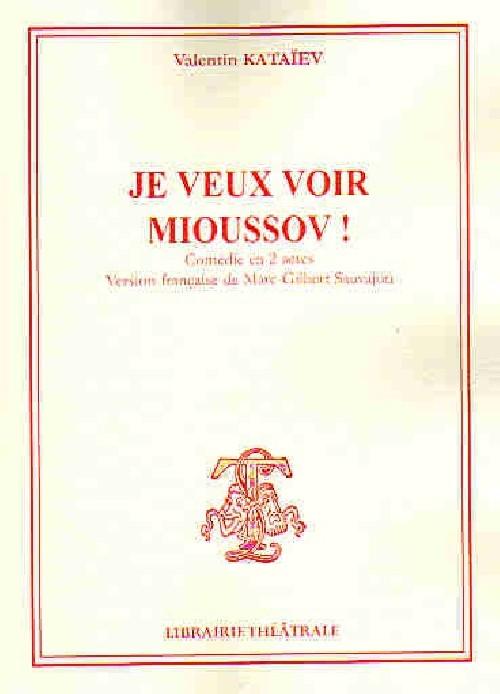 Je veux voir Mioussov